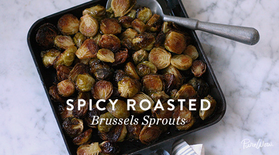 Spicy Roasted Brussels Sprouts | Recipes - PureWow